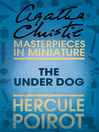 The Under Dog (eBook): An Agatha Christie Short Story
